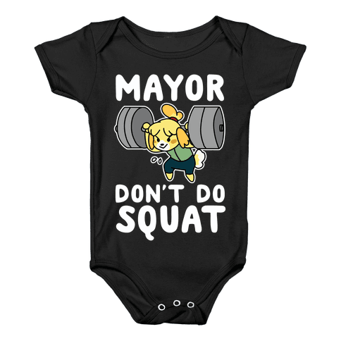 Mayor Don't Do Squat - Isabelle Baby Onesy