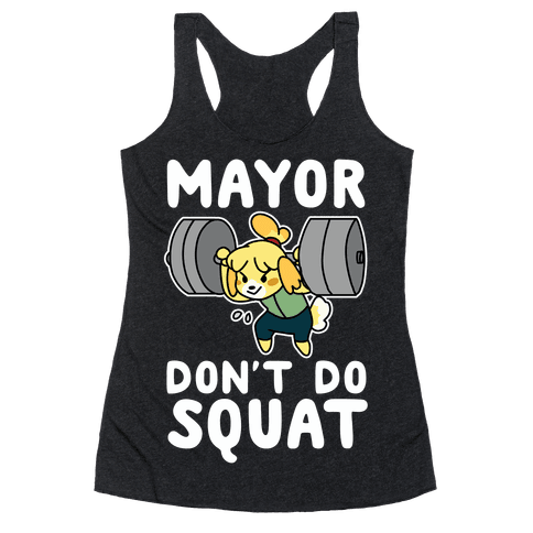 Mayor Don't Do Squat - Isabelle Racerback Tank Top