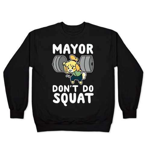 Mayor Don't Do Squat - Isabelle Pullover