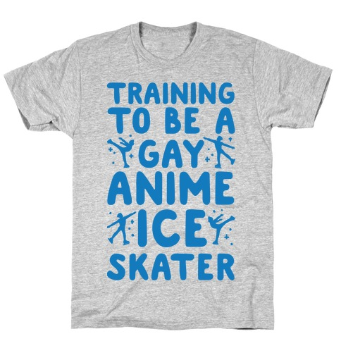 Training To Be A Gay Anime Ice Skater T-Shirt