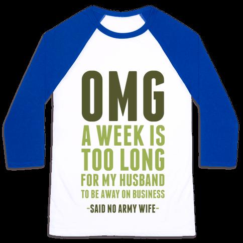 OMG Said No Military Wife Baseball Tee