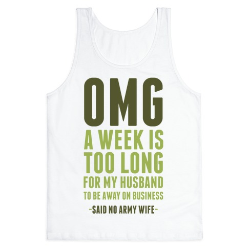 OMG Said No Military Wife Tank Top