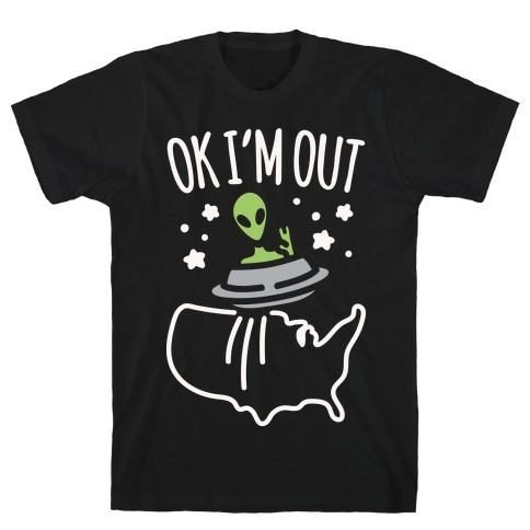 Ok I'm Out White Print T-Shirt