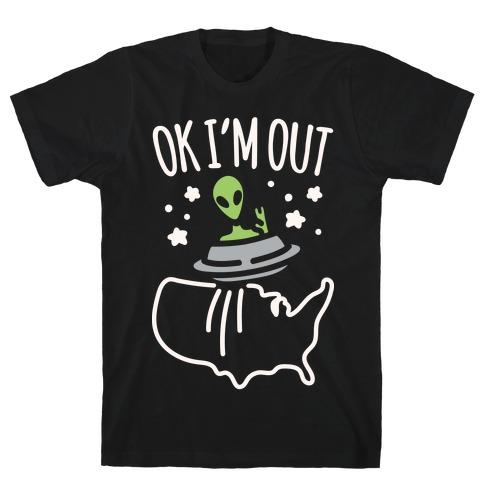 Ok I'm Out White Print T-Shirt