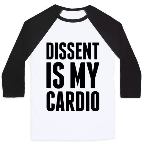 Dissent Is My Cardio Baseball Tee