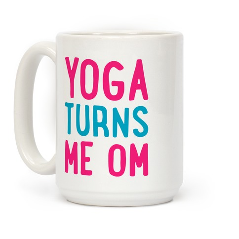 Yoga Turns Me Om Coffee Mug
