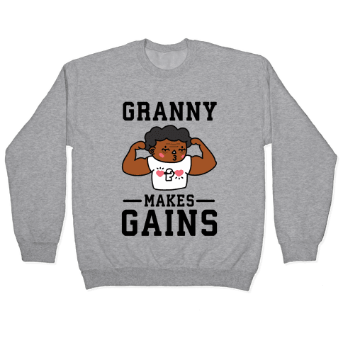 Granny Makes Gains Pullover
