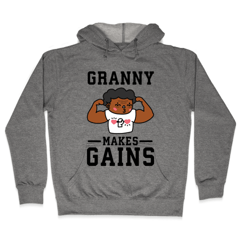 Granny Makes Gains Hooded Sweatshirt