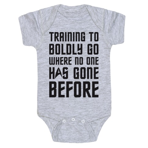 Training To Boldly Go Where No One Has Gone Before Baby Onesy