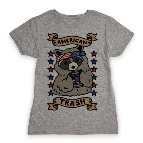 American Trash Womens T-Shirt