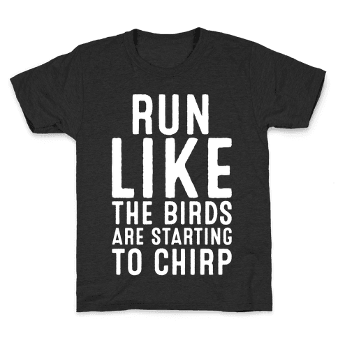 Run Like The Birds Are Starting To Chirp Parody White Print Kids T-Shirt