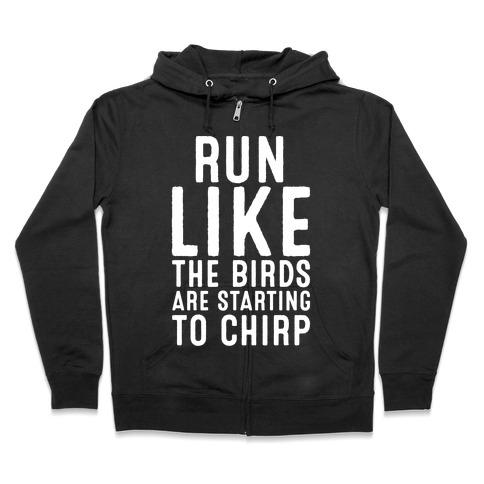 Run Like The Birds Are Starting To Chirp Parody White Print Zip Hoodie
