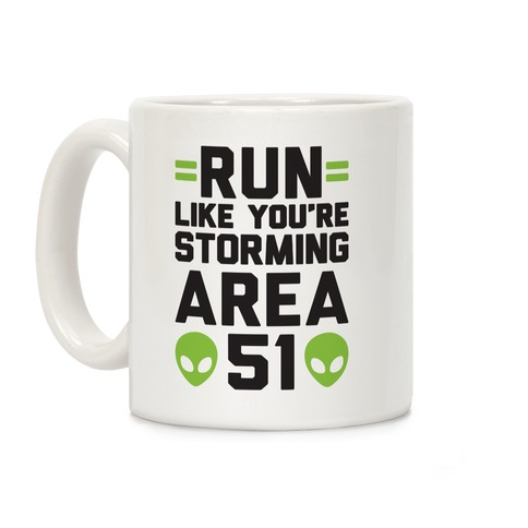 Run Like You're Storming Area 51 Coffee Mug