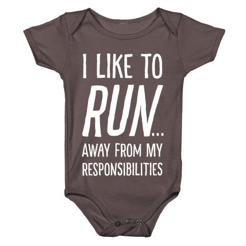 I Like To Run Away From My Responsibilities Baby One-Piece