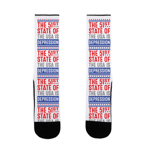 The 51st State Of The USA Is DEPRESSION Sock