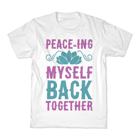 Peace-ing Myself Back Together Kids T-Shirt