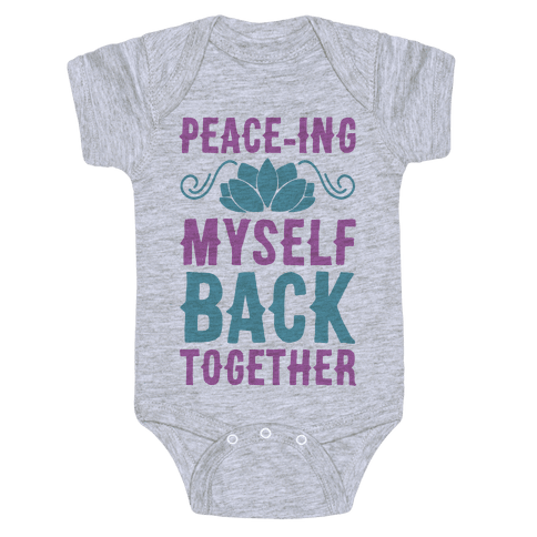 Peace-ing Myself Back Together Baby One-Piece