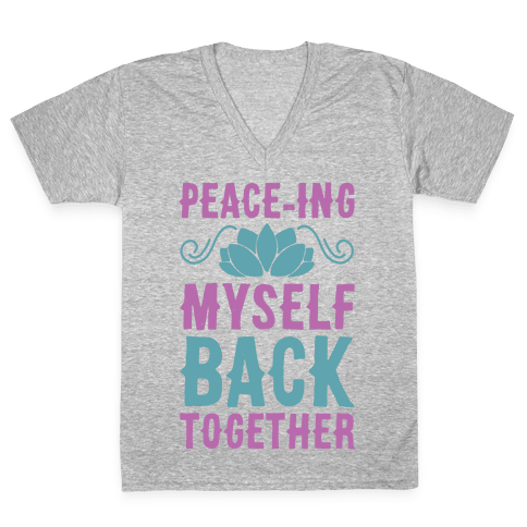 Peace-ing Myself Back Together V-Neck Tee Shirt