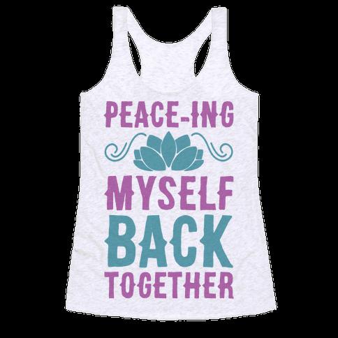 Peace-ing Myself Back Together Racerback Tank Top