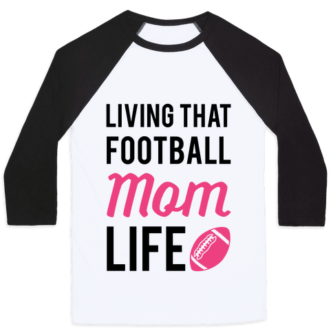 Living That Football Mom Life Baseball Tee