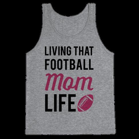 Living That Football Mom Life Tank Top