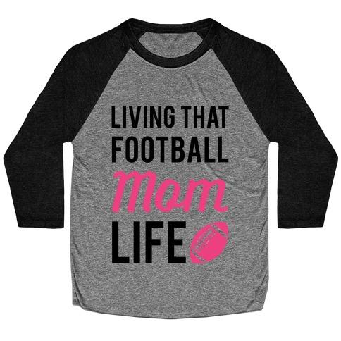 Living That Football Mom Life Baseball Tee