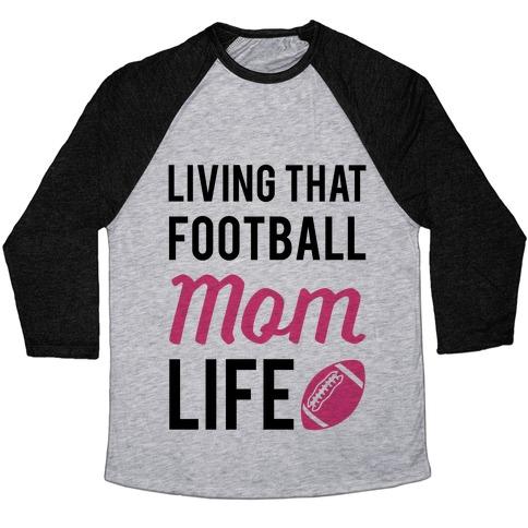 a5f3b1fd Living That Football Mom Life Baseball Tee | Activate Apparel