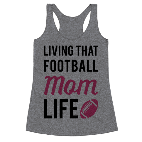 Living That Football Mom Life Racerback Tank Top