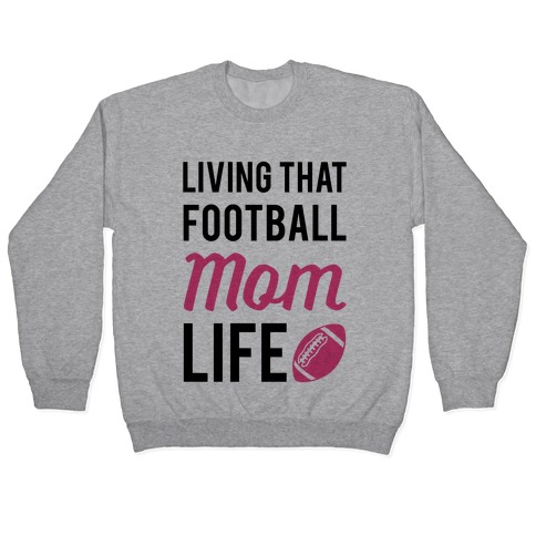 Living That Football Mom Life Pullover