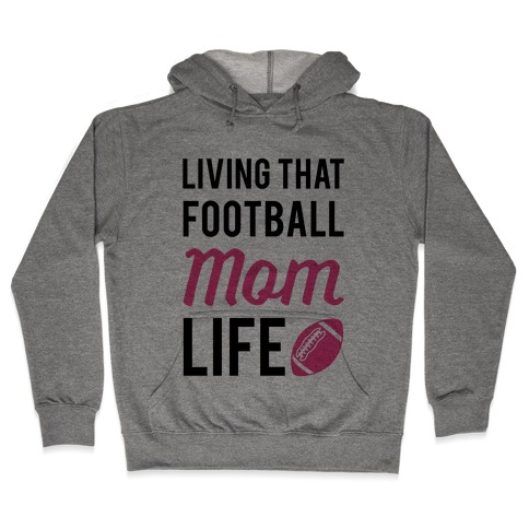 Living That Football Mom Life Hooded Sweatshirt