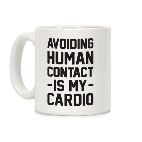 Avoiding Human Contact Is My Cardio Coffee Mug