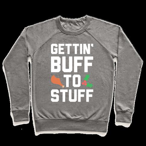 Gettin' Buff To Stuff Pullover