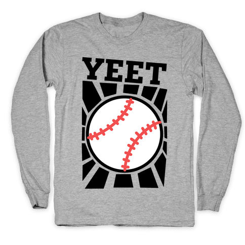 YEET - baseball Long Sleeve T-Shirt