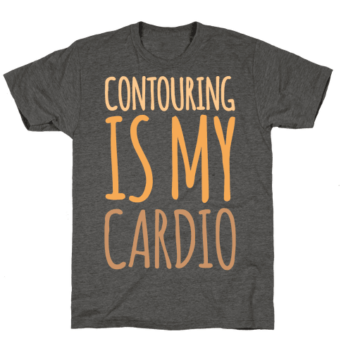 Contouring Is My Cardio White Print