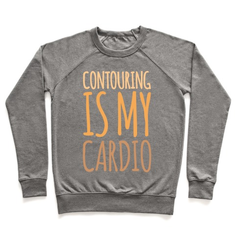 Contouring Is My Cardio White Print Pullover