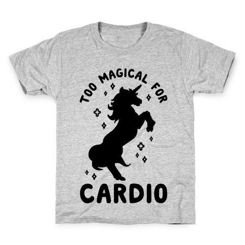 Too Magical For Cardio Kids T-Shirt