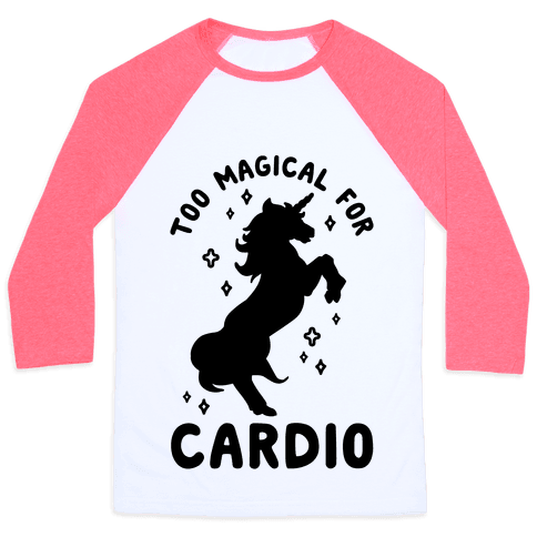 Too Magical For Cardio Baseball Tee