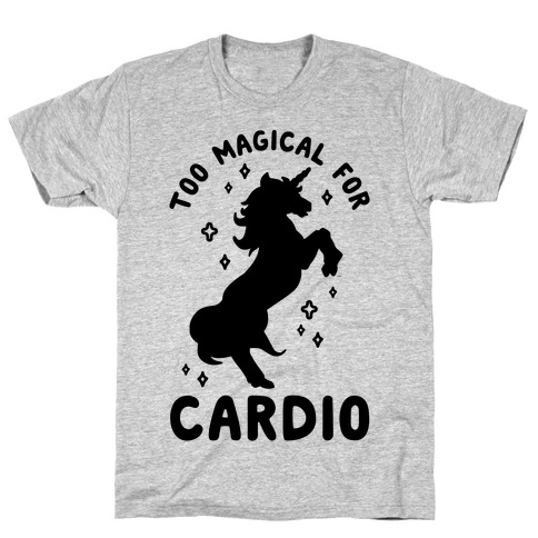 Too Magical For Cardio T-Shirt