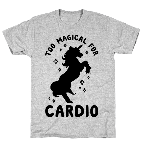 Too Magical For Cardio Mens/Unisex T-Shirt