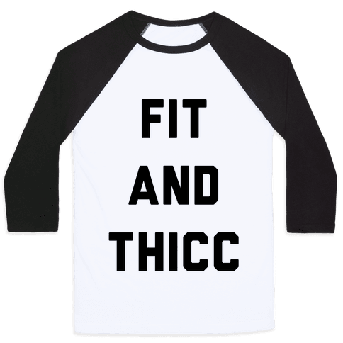 Fit and Thicc Baseball Tee