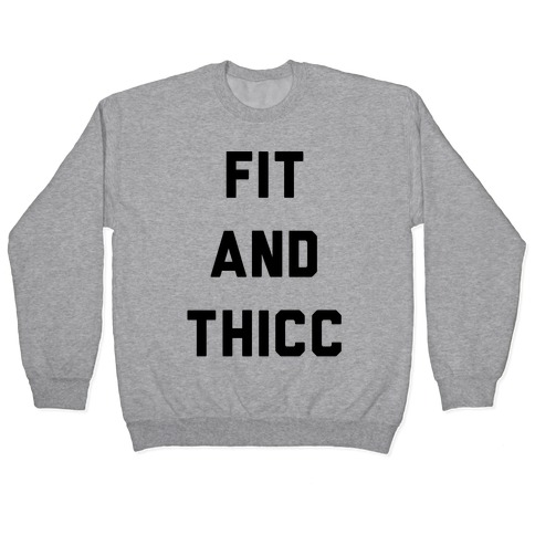 Fit and Thicc Pullover