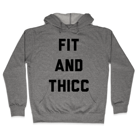 Fit and Thicc Hooded Sweatshirt
