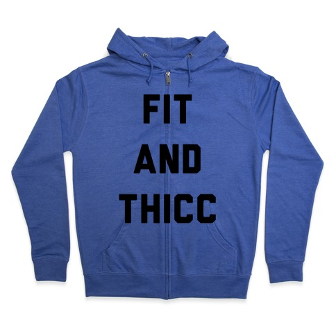 Fit and Thicc Zip Hoodie