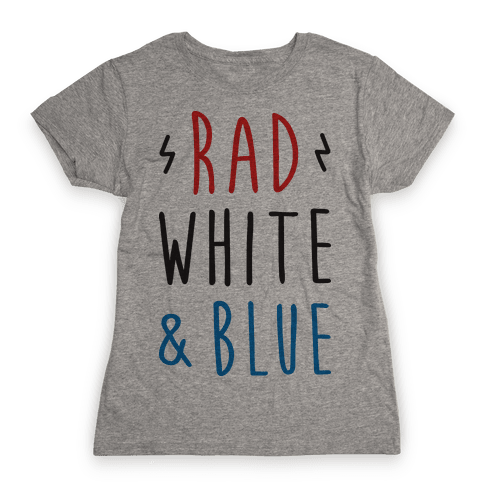 Rad White & Blue Womens T-Shirt