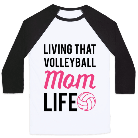 Living that Volleyball Mom Life Baseball Tee