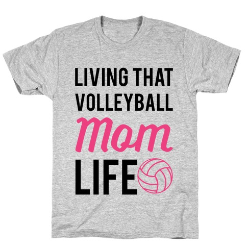 Living that Volleyball Mom Life Mens/Unisex T-Shirt