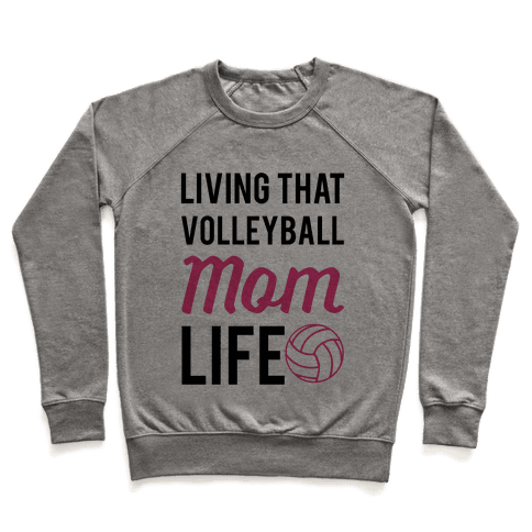 Living that Volleyball Mom Life Pullover