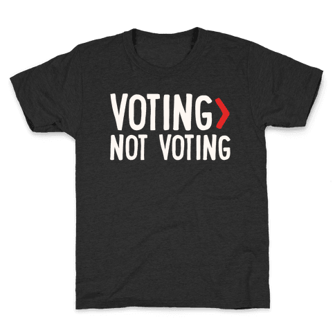 Voting > Not Voting White Print Kids T-Shirt