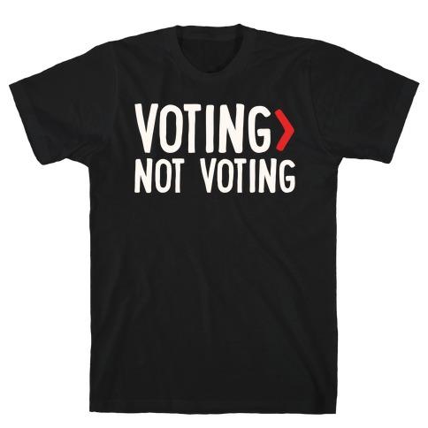 Voting > Not Voting White Print T-Shirt