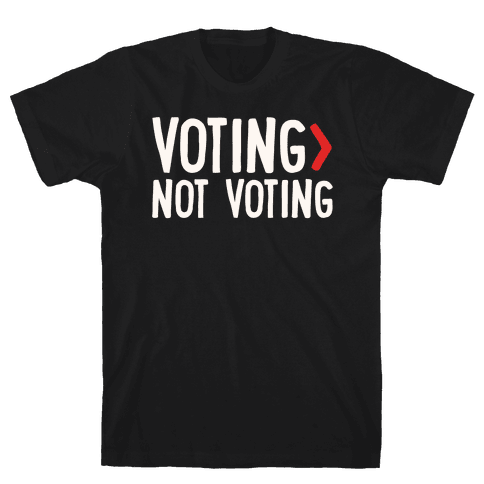 Voting > Not Voting White Print Mens/Unisex T-Shirt